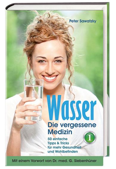 Wasser - Die vergessene Medizin (Band 1)