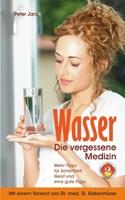 Wasser - Die vergessene Medizin (Band 2)