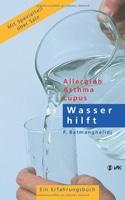 Wasser hilft: Allergien, Asthma, Lupus
